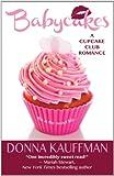 Babycakes (A Cupcake Club Romance)