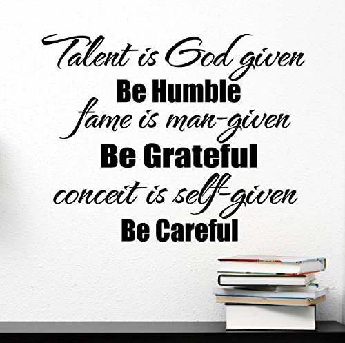 Talent is God given be humble fame is man-given be grateful conceit is self-given be careful. Wall Vinyl Decal inspirational Quote Art Saying Stencil