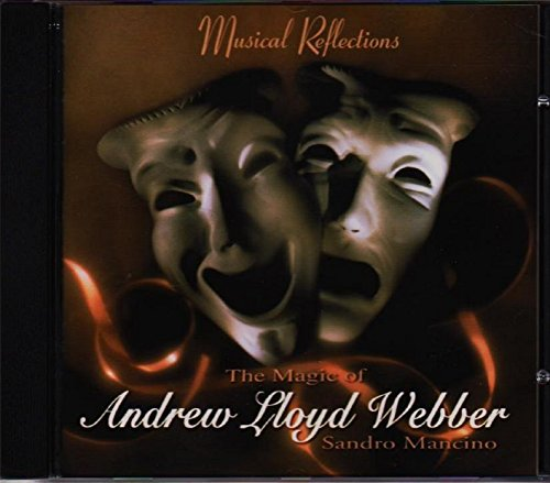Andrew Lloyd Webber - Musical Reflections: The Magic Of Andrew Lloyd Webber - Zortam Music