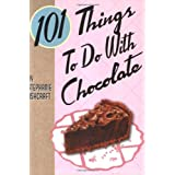 101 Things to Do with Chocolate ~ Stephanie Ashcraft
