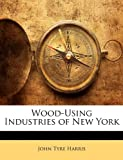 Wood-Using Industries of New York