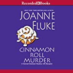 Cinnamon Roll Murder (       UNABRIDGED) by Joanne Fluke Narrated by Suzanne Toren