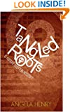 Tangled Roots (Kendra Clayton Series Book 2)