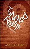 Tangled Roots (Kendra Clayton Mystery #2) (Kendra Clayton Series)
