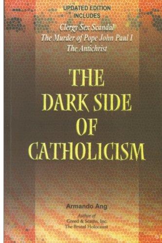 The Dark Side of Catholicism, by Mr Armando Ang