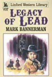 img - for Legacy of Lead (Linford Western) book / textbook / text book