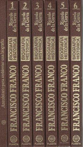 Francisco Franco. Biografía Histórica (Tomo 6)