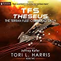 TFS Theseus: The Terran Fleet Command Saga, Book 2 Audiobook by Tori L. Harris Narrated by Jeffrey Kafer