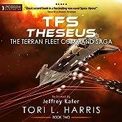 TFS Theseus: The Terran Fleet Command Saga, Book 2   Tori L. Harris