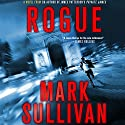 Rogue (       UNABRIDGED) by Mark Sullivan Narrated by Jeff Gurner
