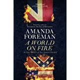 A World on Fire: An Epic History of Two Nations Dividedby Amanda Foreman