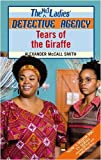 Alexander McCall Smith Tears of the Giraffe (No.1 Ladies' Detective Agency)