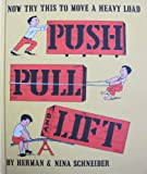 img - for Push, Pull and Lift: Now Try This to Move a Heavy Load book / textbook / text book