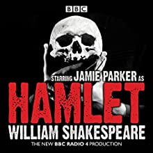 Hamlet  by William Shakespeare Narrated by Jamie Parker, Full Cast