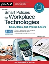 By Lisa Guerin J.D.: Smart Policies for Workplace Technology: Email, Blogs, Cell Phones & More Second (2nd) Edition