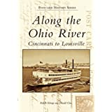 Along the Ohio River: Cincinnati to Louisville (KY) (Postcard History Series)
