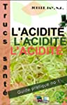 Trucs Sant� L'Acidit�: Guide pratique...