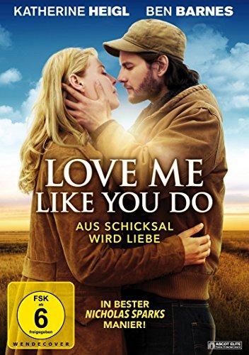 Love Me Like You Do - Aus Schicksal wird Liebe