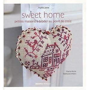Sweet home : Petites maisons à broder au point de croix