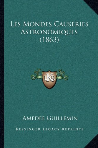 Les Mondes Causeries Astronomiques (1863)