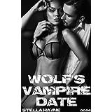 Wolf's Vampire Date (paranormal erotica, M/f) ~ Stella Hayne