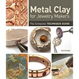 Metal Clay for Jewelry Makers: The Complete Technique Guide (Hardcover) By Sue Heaser