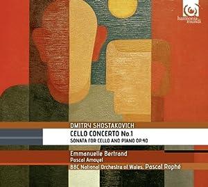 Chostakovitch : Concerto pour violoncelle n° 1 op.107 - Sonate pour violoncelle et piano op.40 - Moderato