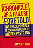 img - for Chronicles of a Failure Foretold: The Peace Process of Columbian President Andres Pastrana book / textbook / text book