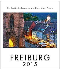 Postkartenkalender FREIBURG 2015: von Karl-Heinz Raach