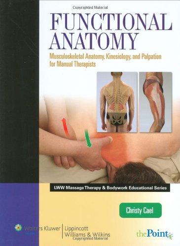 Functional Anatomy: Musculoskeletal Anatomy, Kinesiology,...