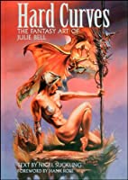 Hard Curves: Fantasy Art of Julie Bell