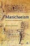 Nicholas J. Baker-Brian Manichaeism: An Ancient Faith Rediscovered