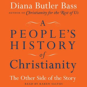 A People's History of Christianity: The Other Side of the Story | [Diana Butler Bass]