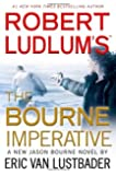 Robert Ludlum's (TM) The Bourne Imperative (A Jason Bourne novel) [Hardcover] [2012] (Author) Eric Van Lustbader