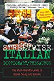 img - for Streetwise Italian Dictionary/Thesaurus: The User-Friendly Guide to Italian Slang and Idioms (Streetwise Series) book / textbook / text book
