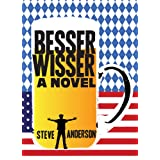 Besserwisser: A Novel (The Know-It-Alls)by Steve Anderson