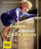 Kindern liebevoll Grenzen setzen (GU Der kleine Coach P&F)