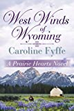 West Winds of Wyoming (A Prairie Hearts Novel)