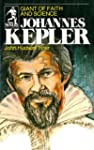 Johannes Kepler: Giant of Faith and S...