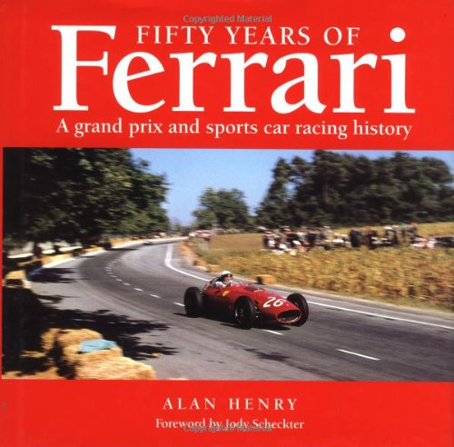 Fifty Years of Racing Ferraris: The Grand Prix and Sports Car Competition History