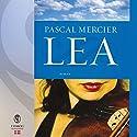 Lea Hörbuch von Pascal Mercier Gesprochen von: Esther Rützou