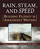 img - for Rain, Steam, and Speed: Building Fluency in Adolescent Writers book / textbook / text book