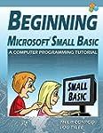 Beginning Microsoft Small Basic - A C...