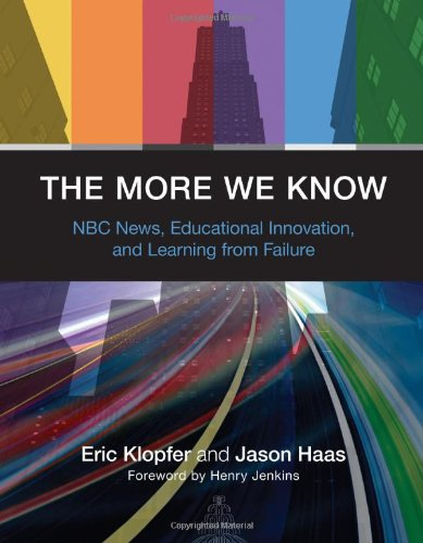 The More We Know: NBC News, Educational Innovation, and Learning from Failure (MIT Press)