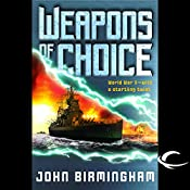 Weapons of Choice: Axis of Time, Book 1 | John Birmingham