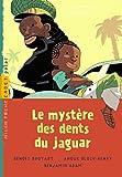 echange, troc Quitterie Simon, Anouk Bloch-Henry, Benjamin Adam - Le mystère des dents de jaguar