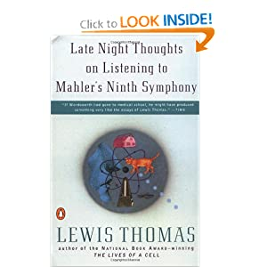 Late Night Thoughts on Listening to Mahler's Ninth Symphony Lewis Thomas