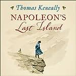 Napoleon's Last Island | Thomas Keneally