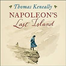 Napoleon's Last Island Audiobook by Thomas Keneally Narrated by Edwina Wren, David Tredinnick