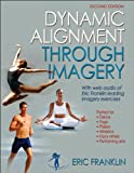 Dynamic Alignment Through Imagery - 2nd Edition